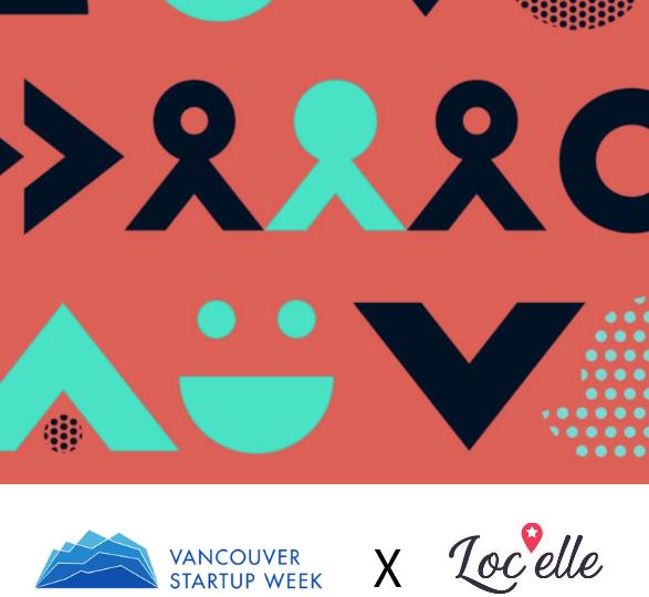 Vancouer Startup Week X Locelle